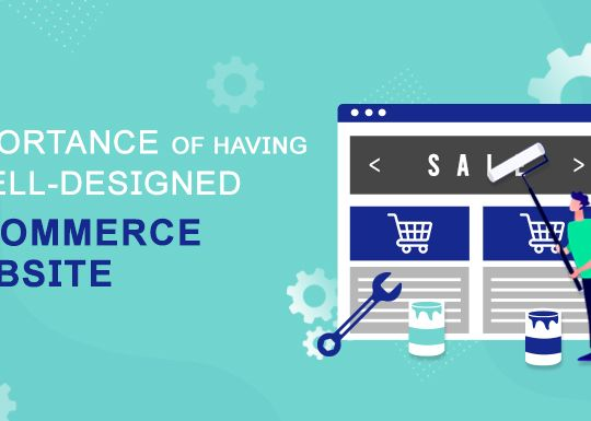 Importance of having a well-designed E-commerce website